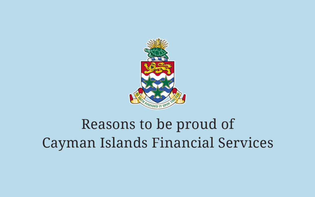 Reasons to be proud of Cayman Islands Financial Services